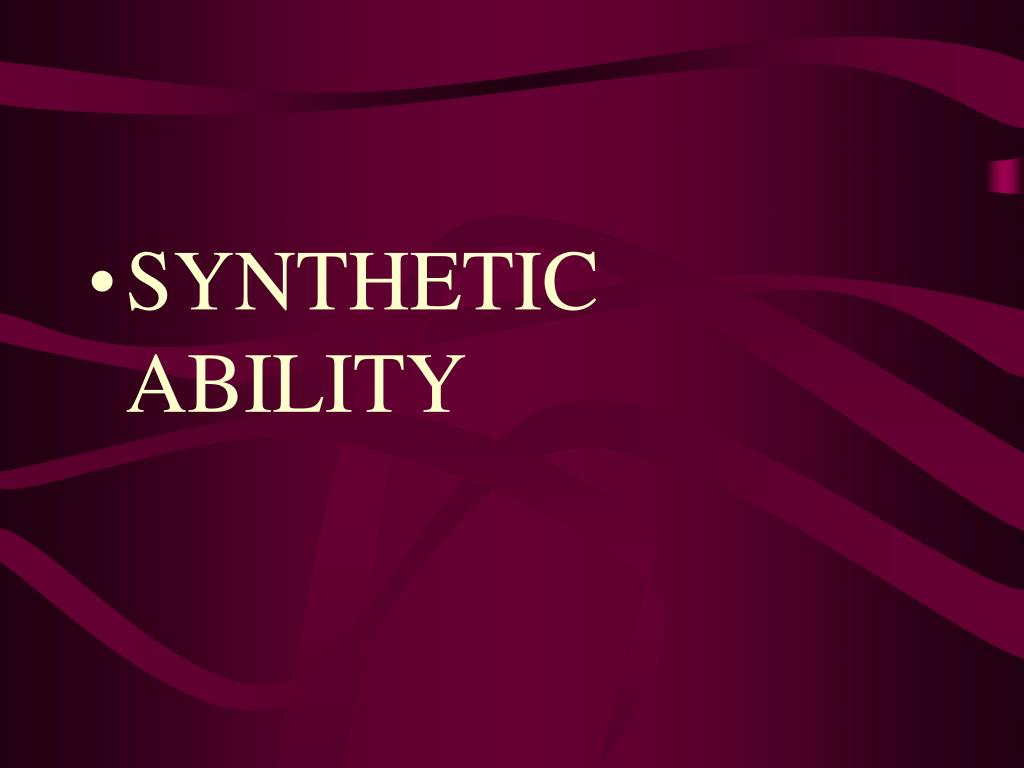 SYNTHETIC ABILITY