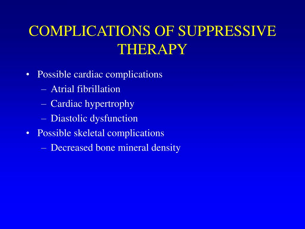 COMPLICATIONS OF SUPPRESSIVE THERAPY