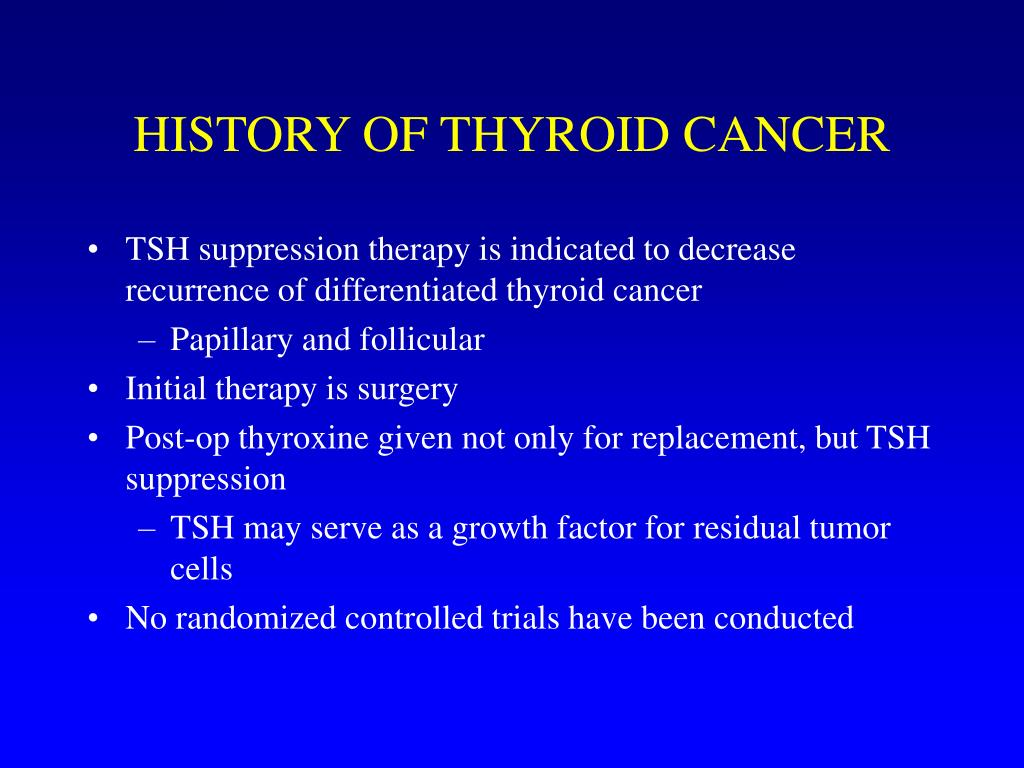 HISTORY OF THYROID CANCER
