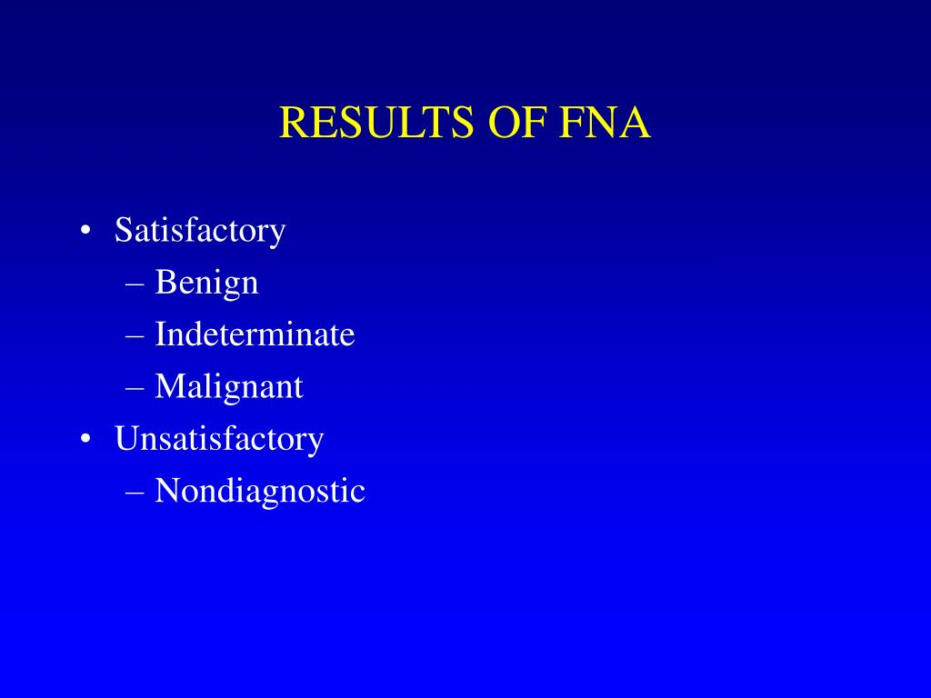 RESULTS OF FNA