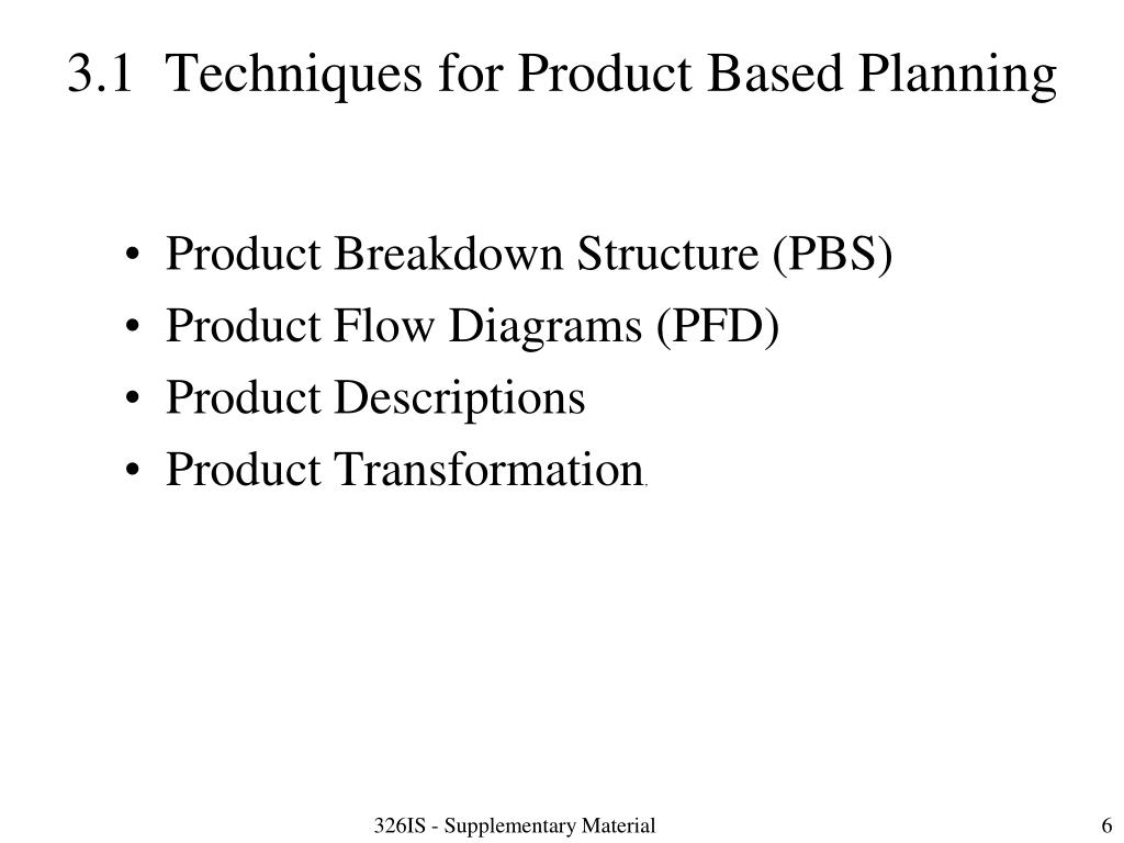 3.1  Techniques for Product Based Planning