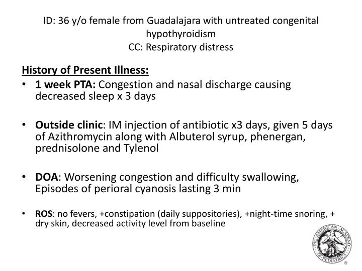 Id 36 y o female from guadalajara with untreated congenital hypothyroidism cc respiratory distress
