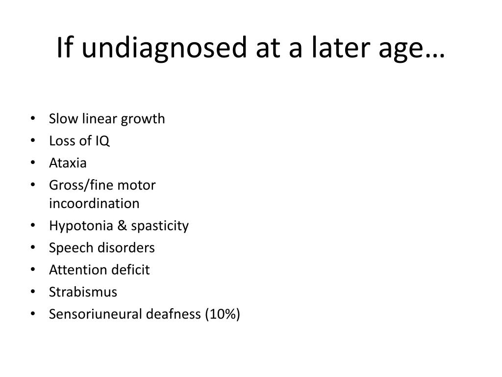 If undiagnosed at a later age…