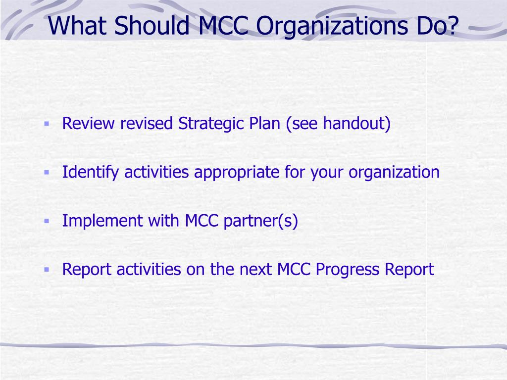 What Should MCC Organizations Do?