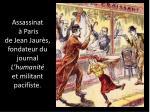 assassinat paris de jean jaur s fondateur du journal l humanit et militant pacifiste