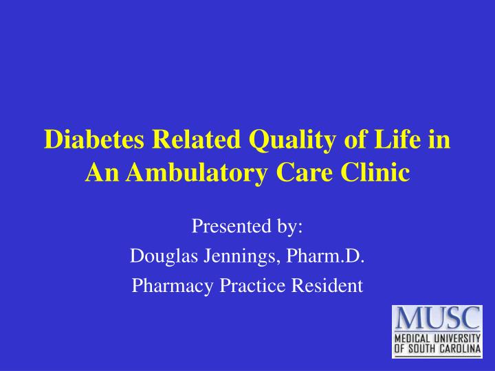 Diabetes related quality of life in an ambulatory care clinic