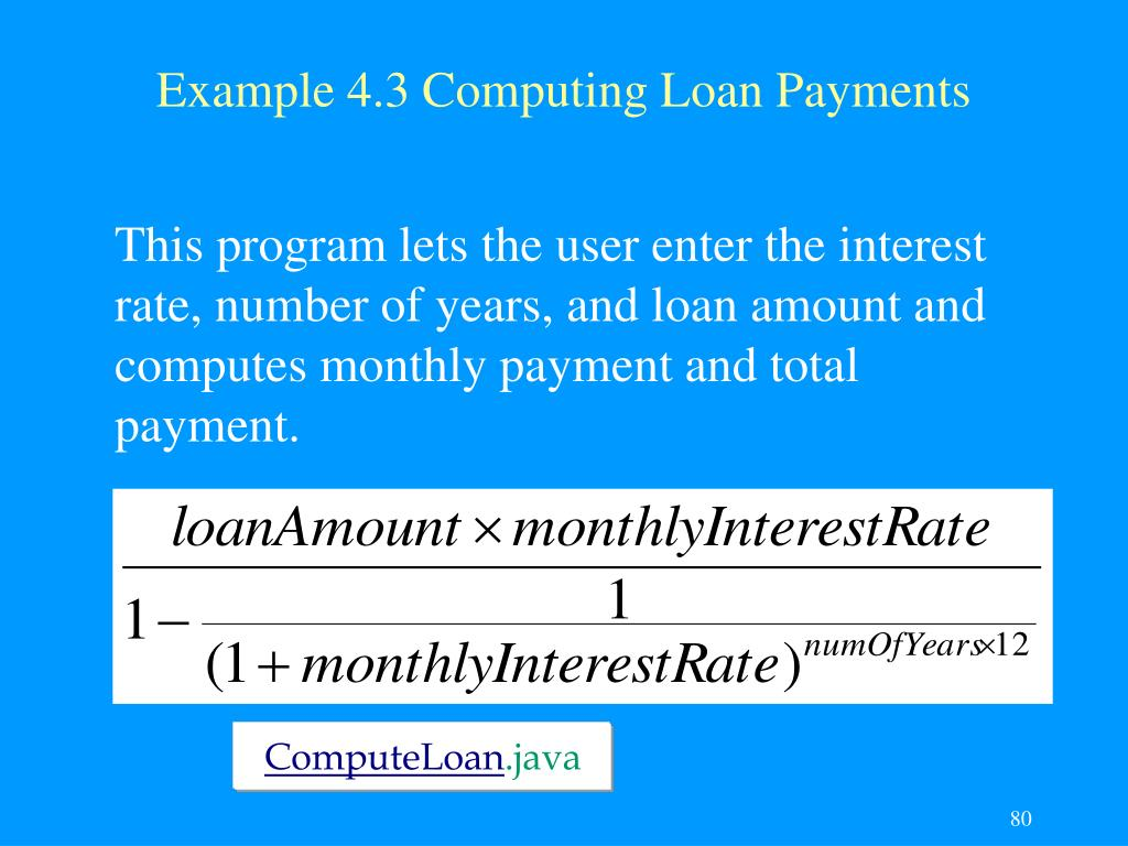 Example 4.3 Computing Loan Payments