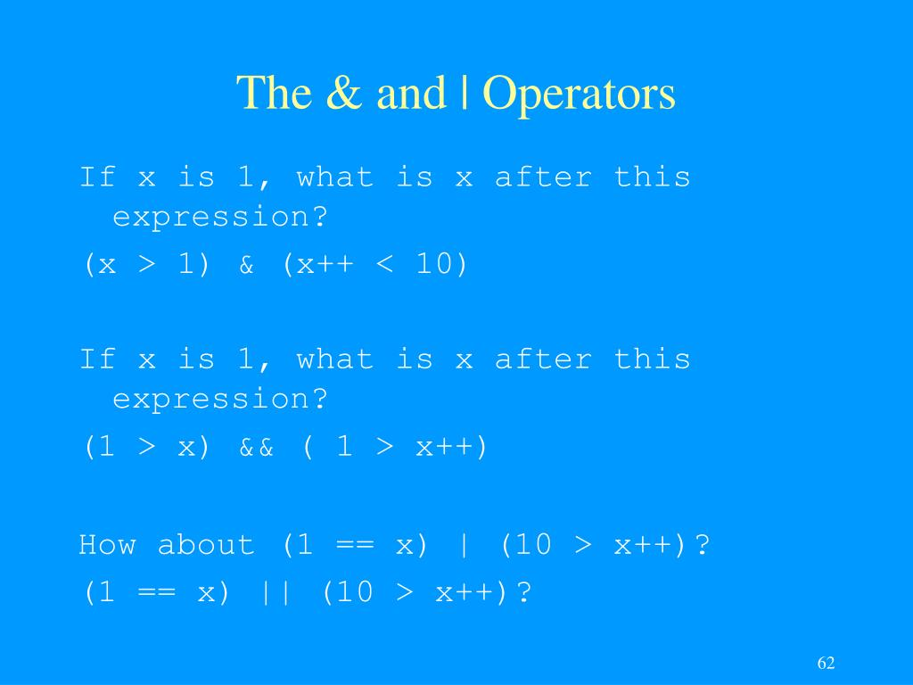 The & and | Operators