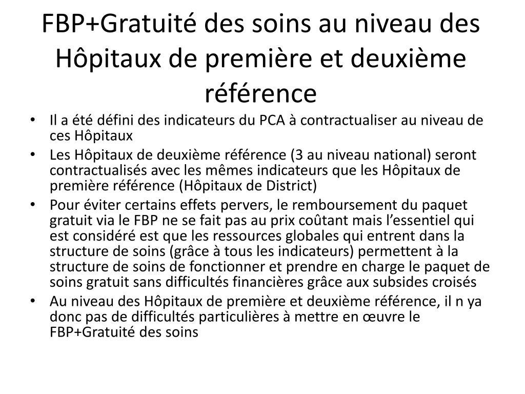 FBP+Gratuité des soins au niveau des Hôpitaux de première et deuxième référence