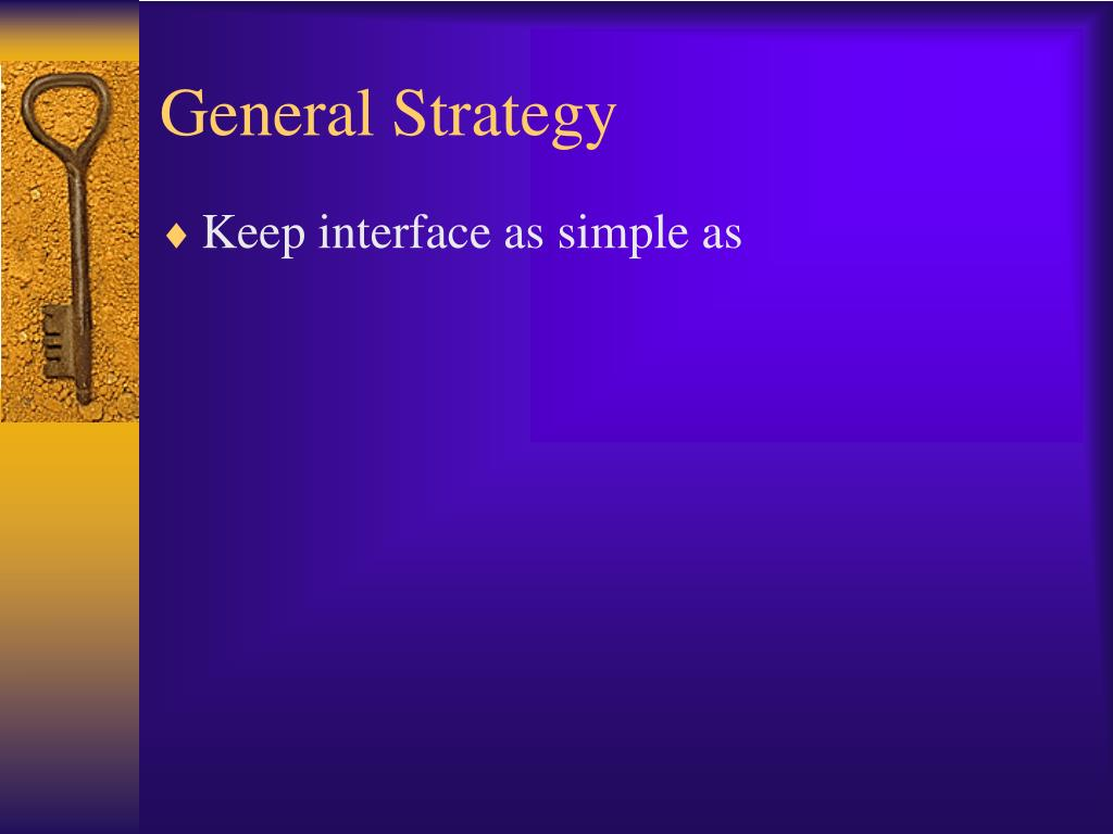 General Strategy