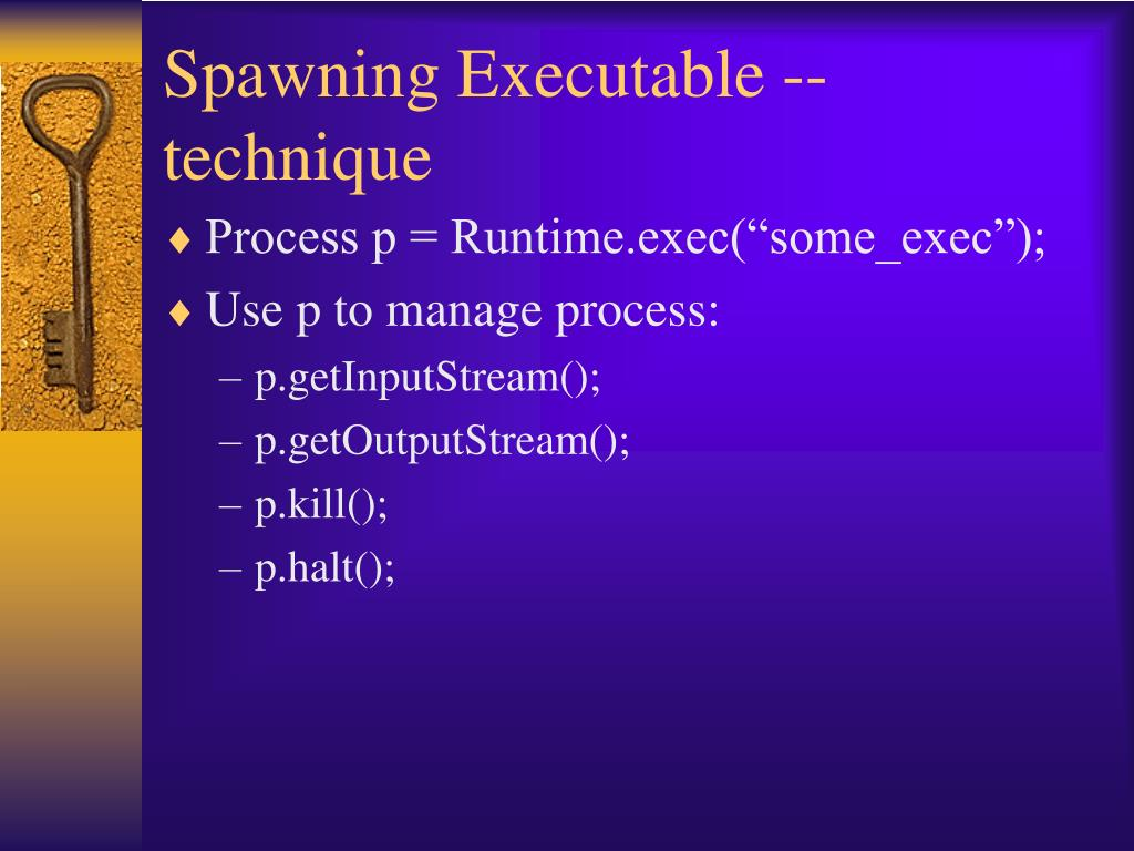Spawning Executable -- technique