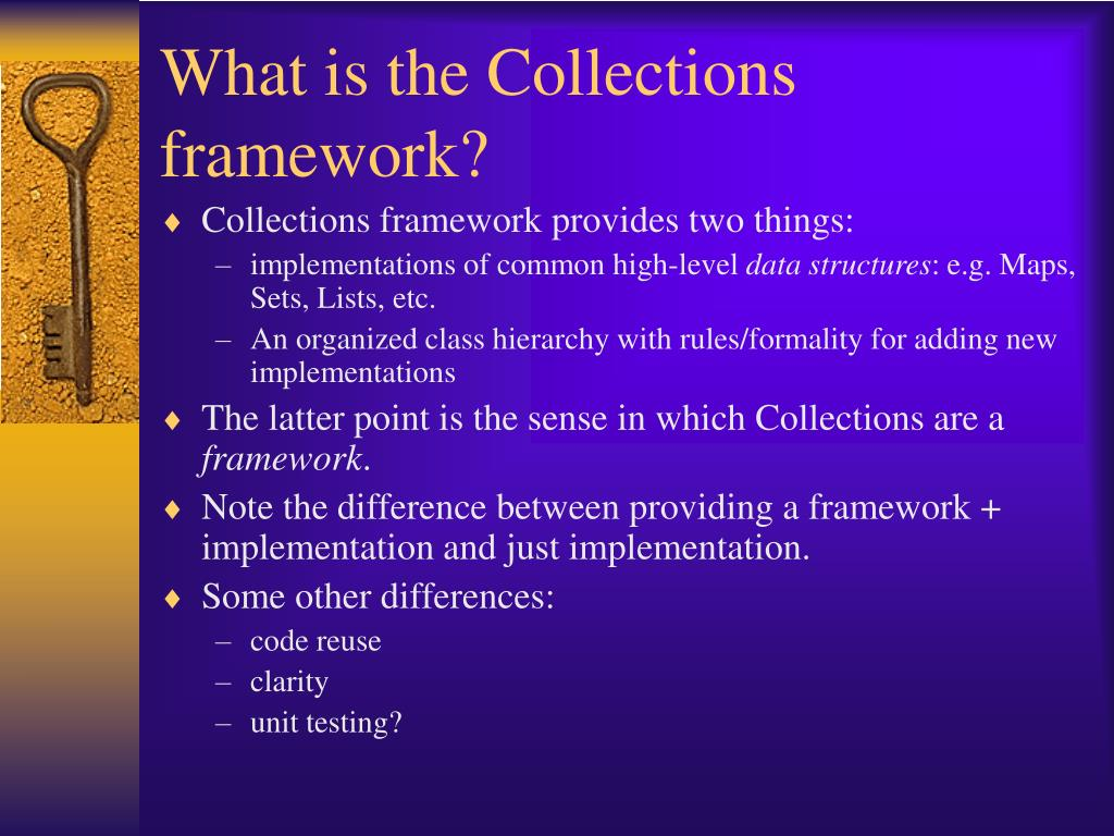 What is the Collections framework?