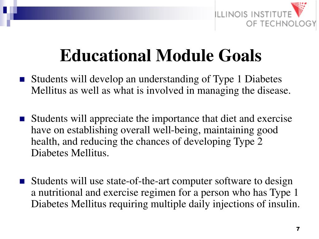 Students will develop an understanding of Type 1 Diabetes    Mellitus as well as what is involved in managing the disease.