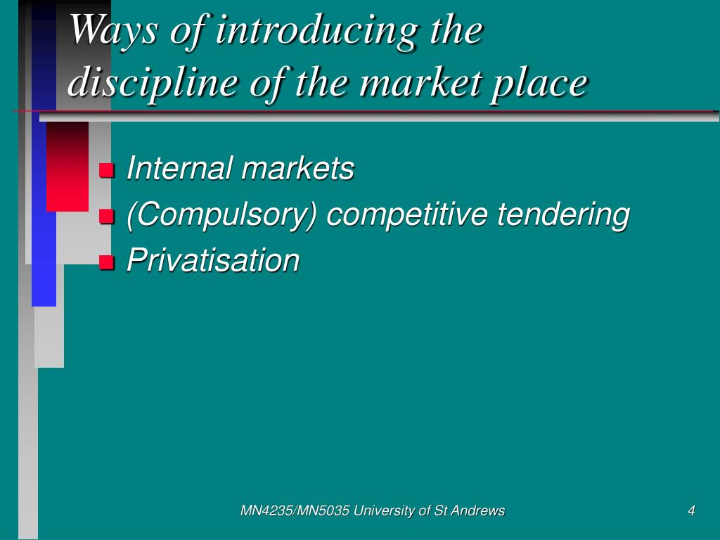 Ways of introducing the discipline of the market place