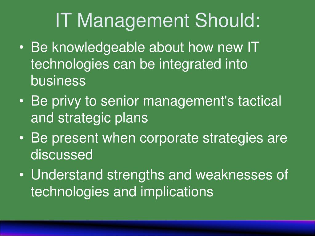 IT Management Should: