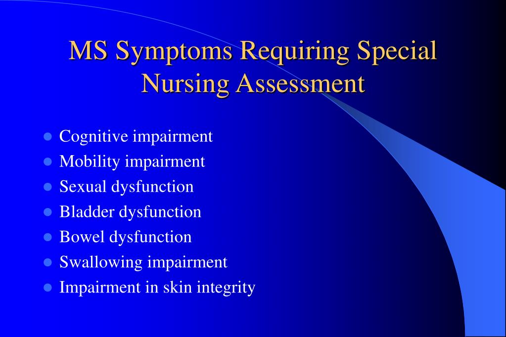 MS Symptoms Requiring Special Nursing Assessment