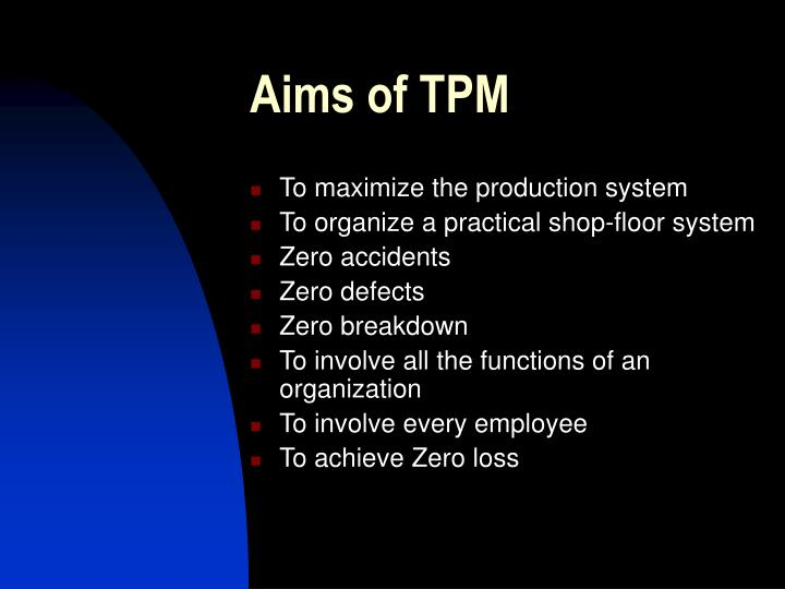 Aims of tpm