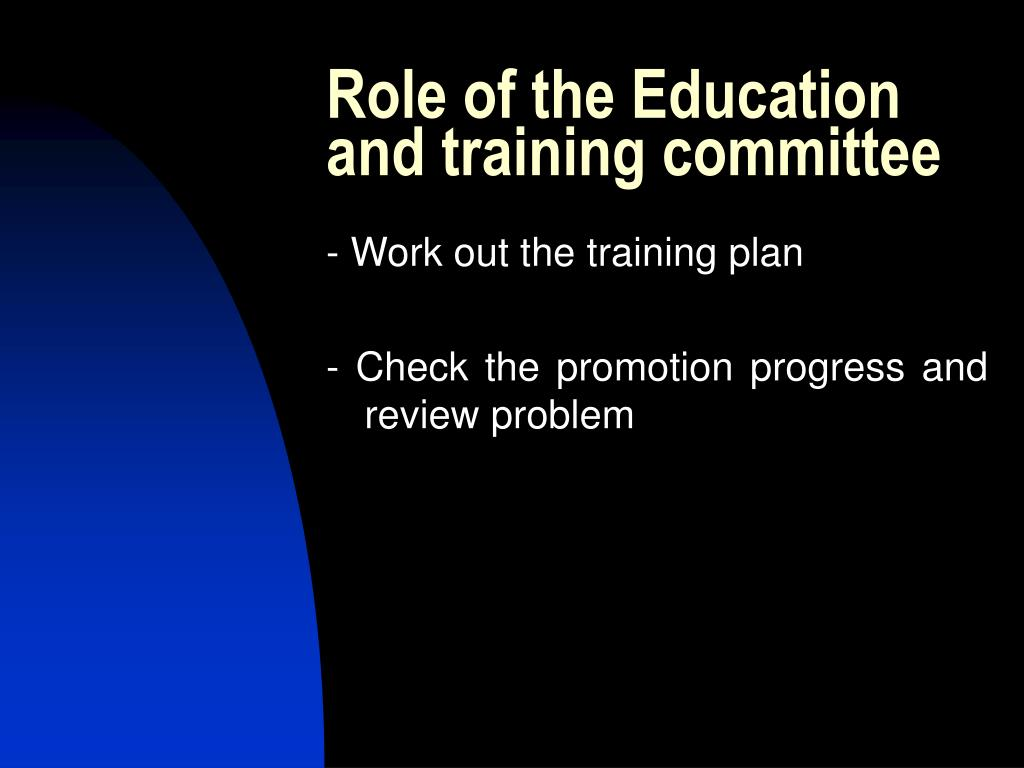 Role of the Education and training committee