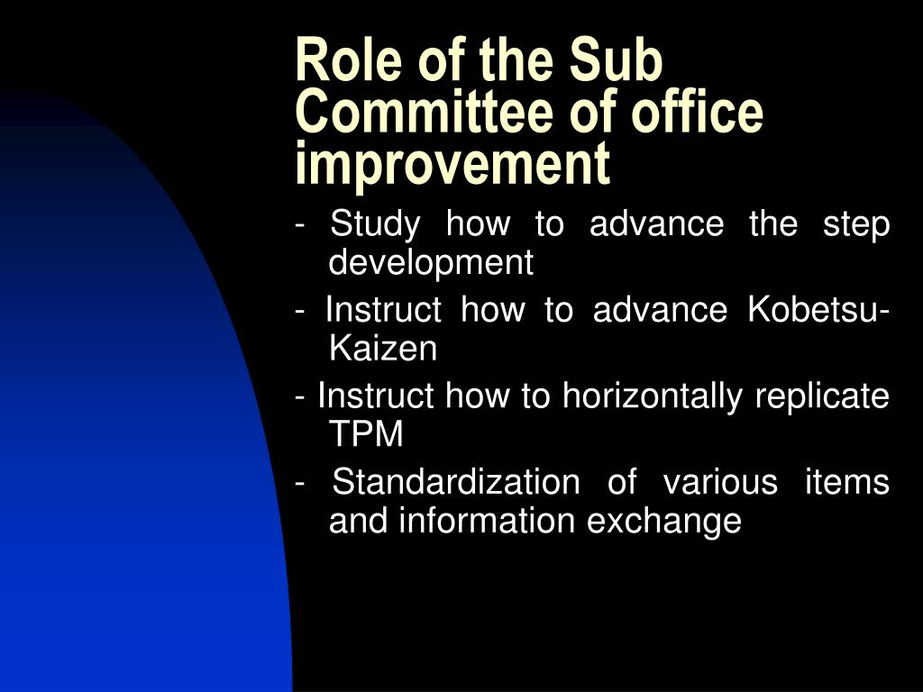 Role of the Sub Committee of office improvement