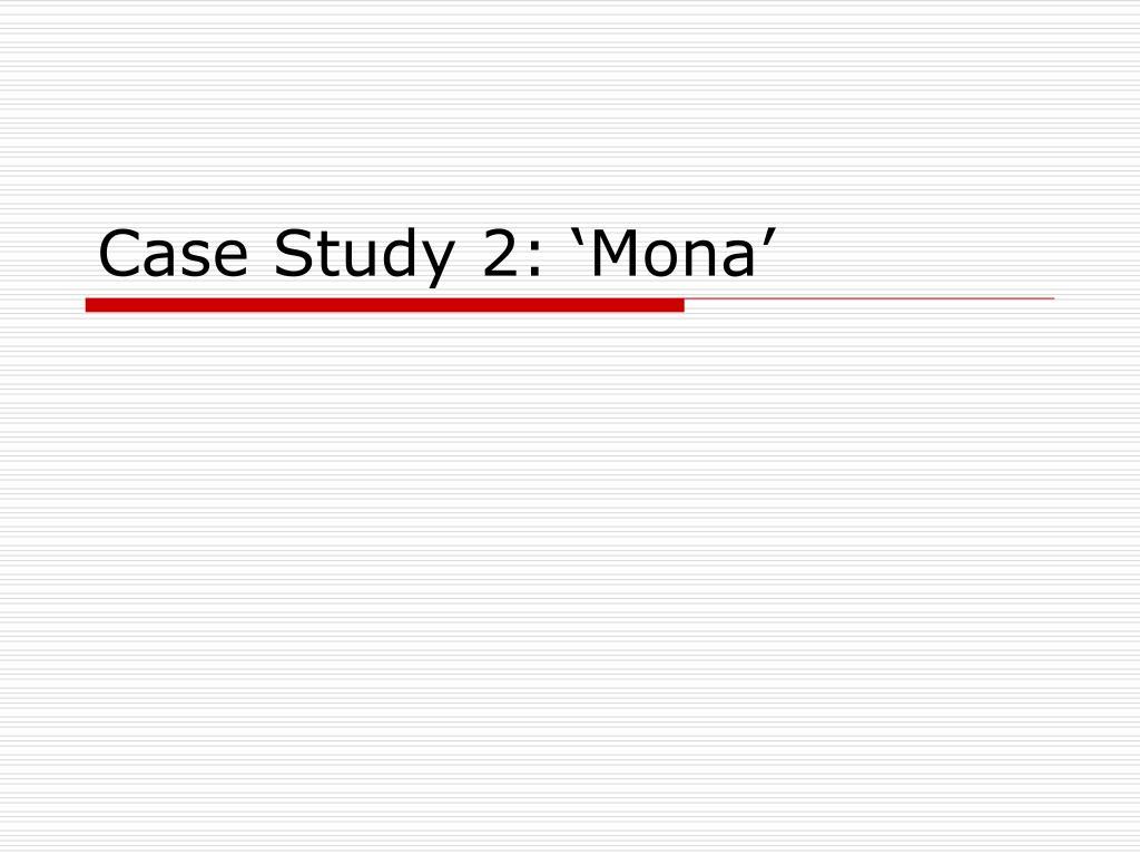 case study 2 mona