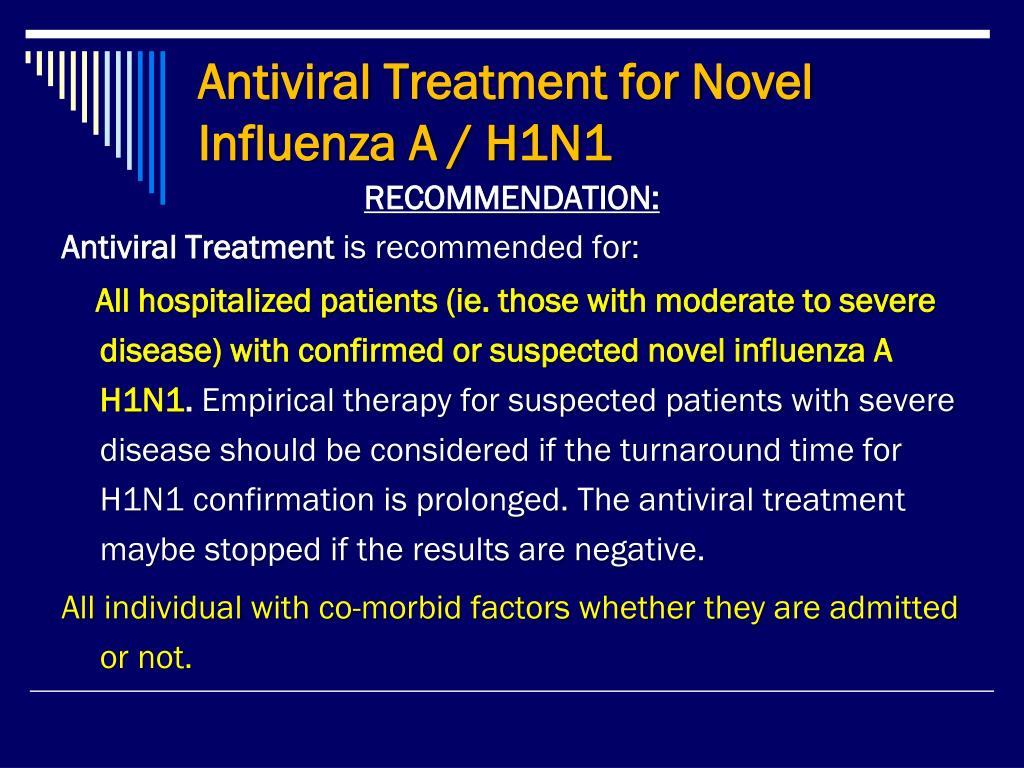 Antiviral Treatment for Novel Influenza A / H1N1