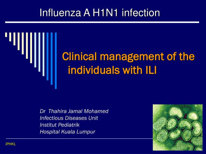Clinical management of the individuals with ili