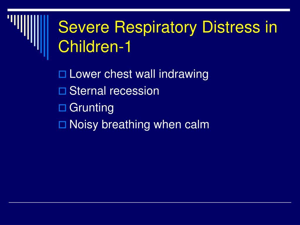 Severe Respiratory Distress in Children-1