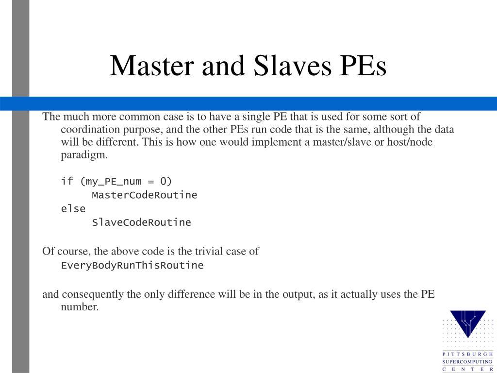 Master and Slaves PEs