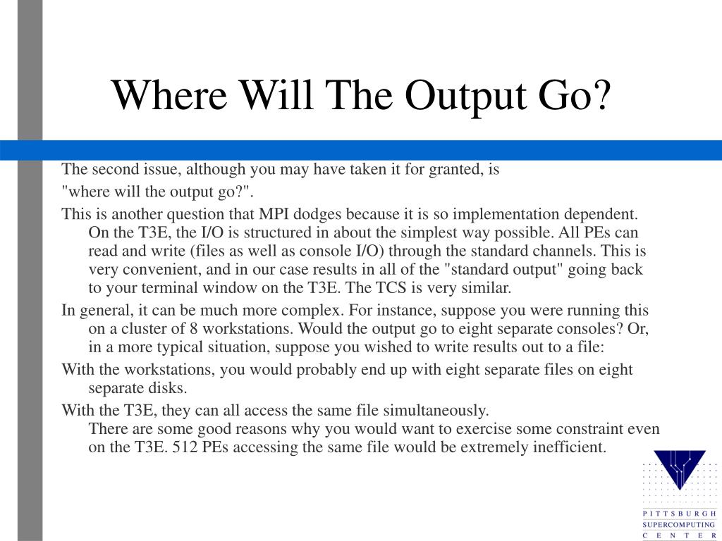Where Will The Output Go?