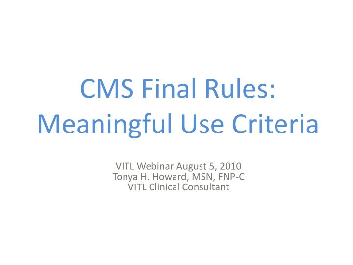 Cms final rules meaningful use criteria