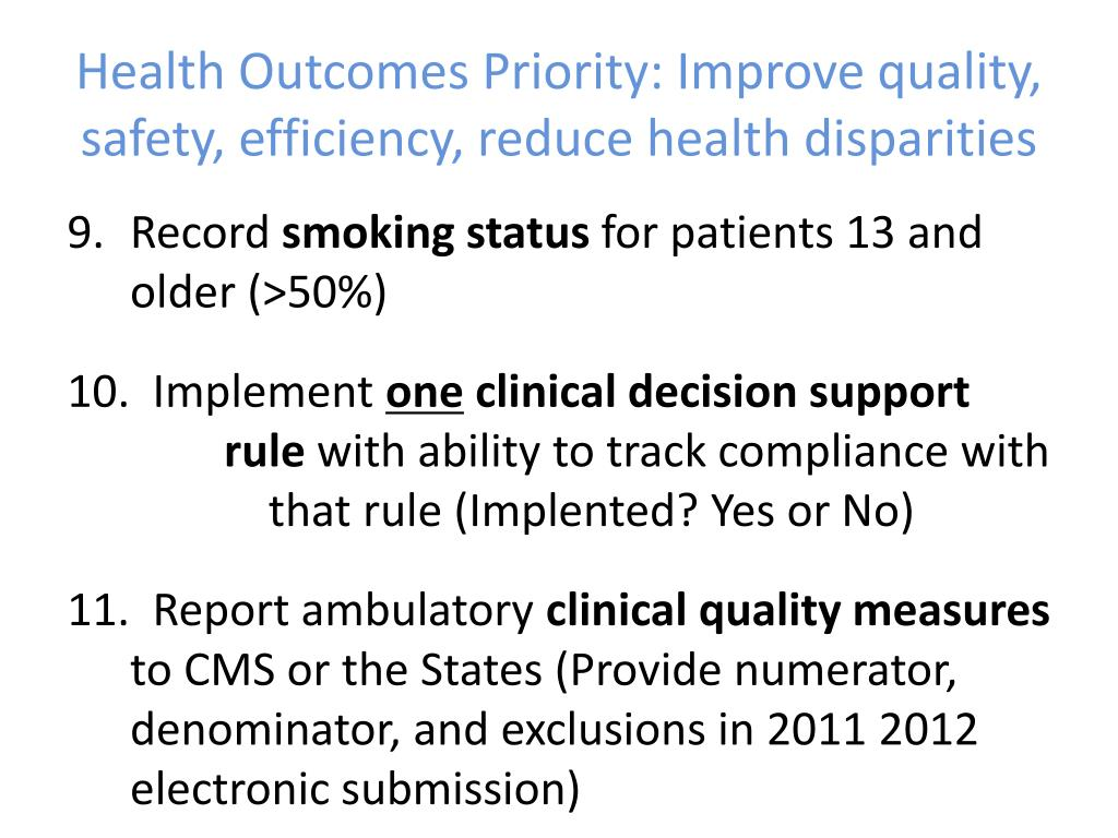 Health Outcomes Priority: Improve quality, safety, efficiency, reduce health disparities