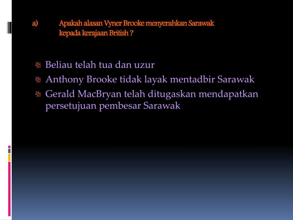 Apakah alasan Vyner Brooke menyerahkan Sarawak