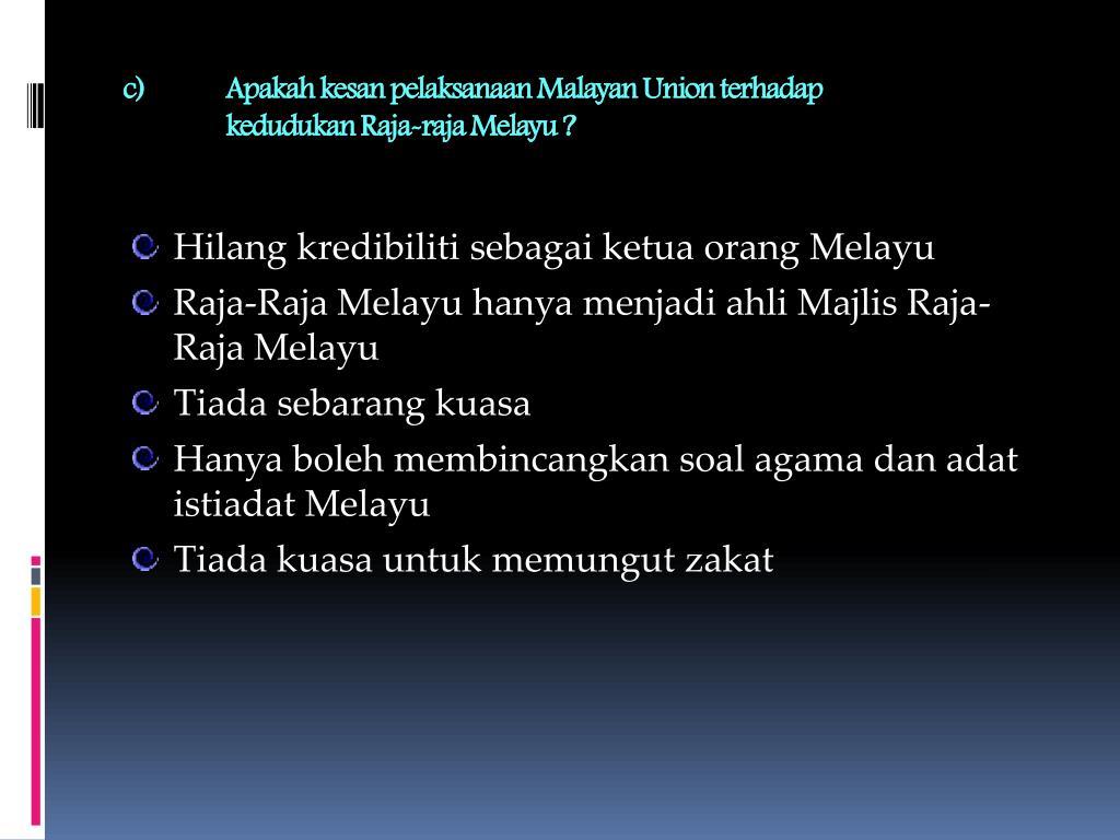 Apakah kesan pelaksanaan Malayan Union terhadap