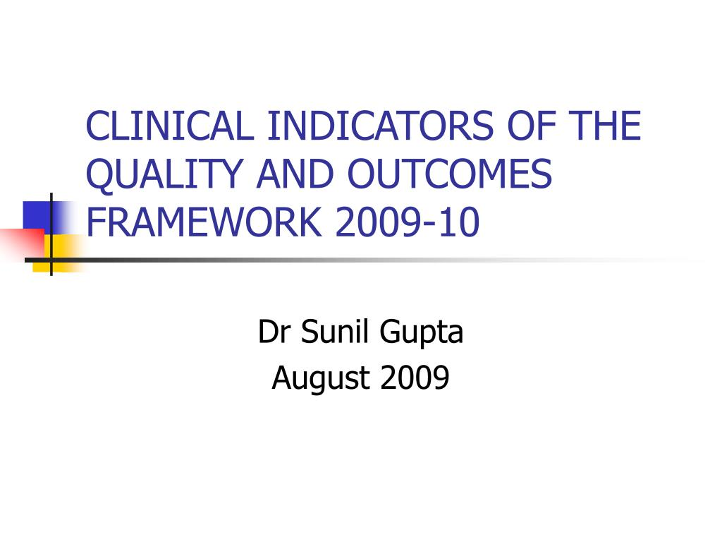 CLINICAL INDICATORS OF THE QUALITY AND OUTCOMES FRAMEWORK 2009-10