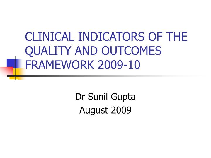 Clinical indicators of the quality and outcomes framework 2009 10 l.jpg