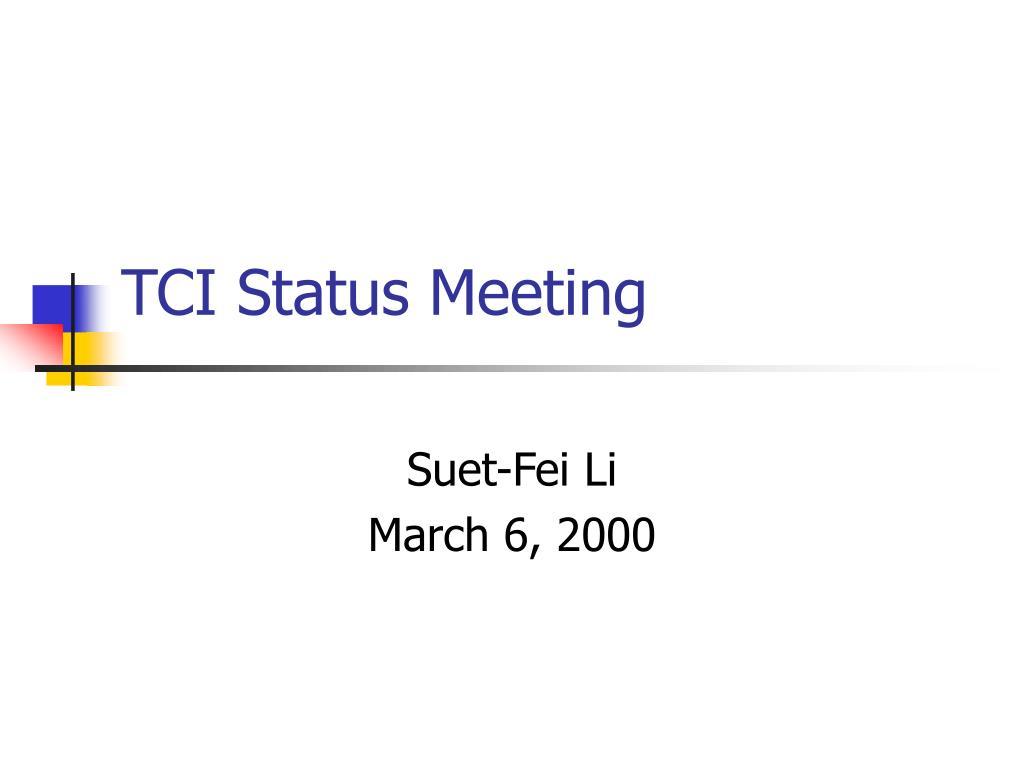 TCI Status Meeting