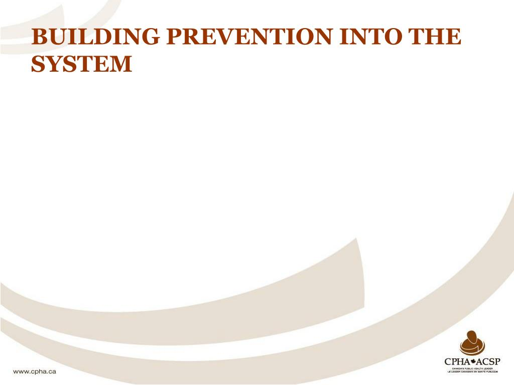 BUILDING PREVENTION INTO THE SYSTEM