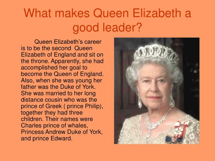 queen elizabeths characteristics of a leader Characteristics of esther this is a great list that sums up some of the things we covered (and some we didn't)  tagged characteristics of a queen,.