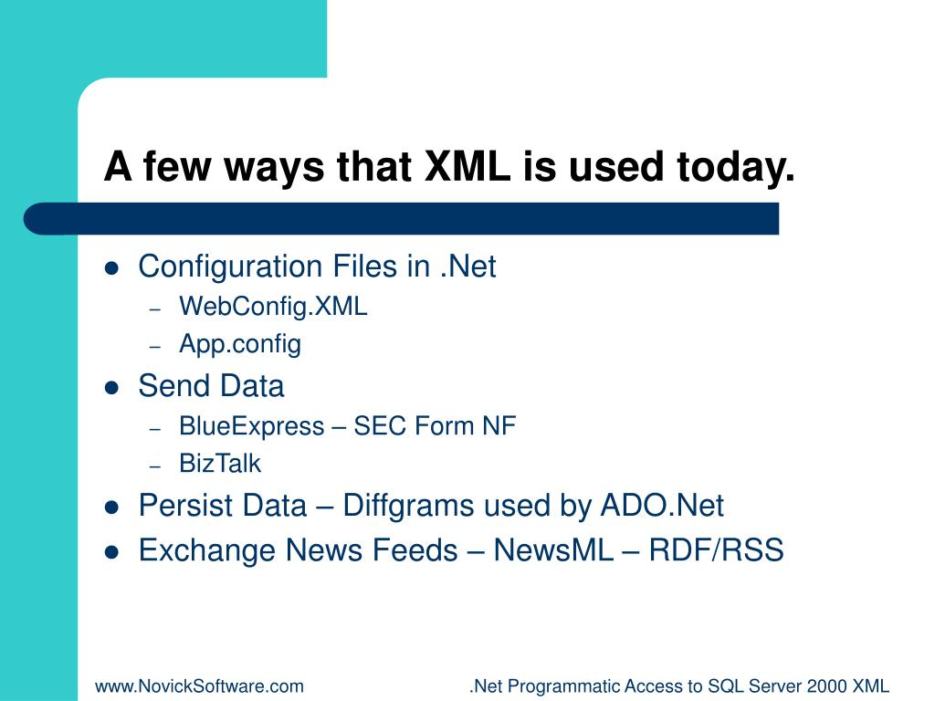 A few ways that XML is used today.