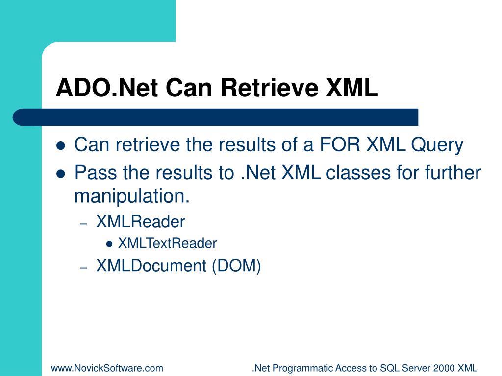ADO.Net Can Retrieve XML