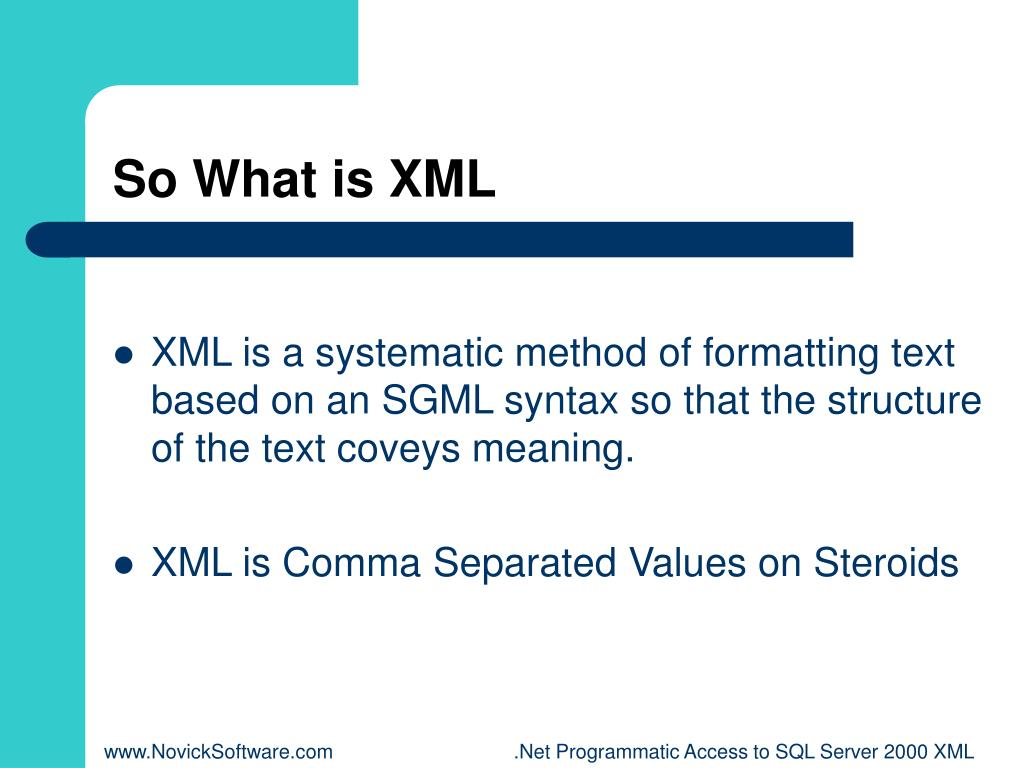 So What is XML