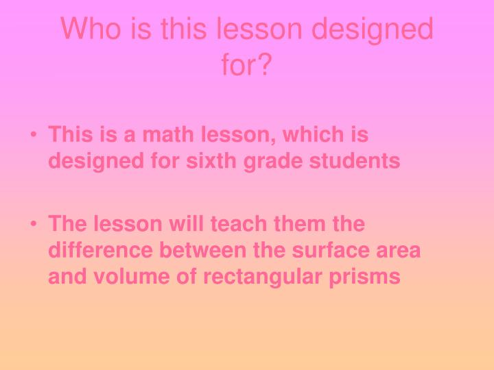Who is this lesson designed for l.jpg