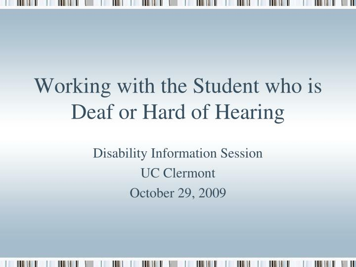Working with the student who is deaf or hard of hearing
