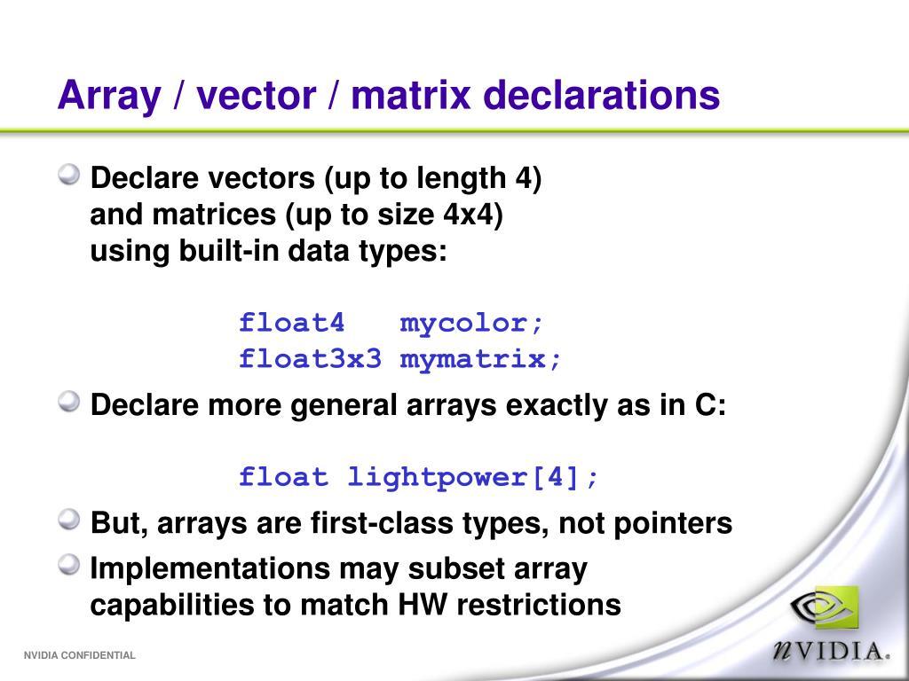 Array / vector / matrix declarations