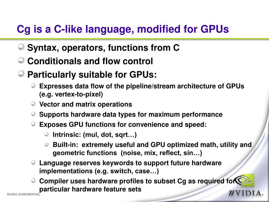 Cg is a C-like language, modified for GPUs