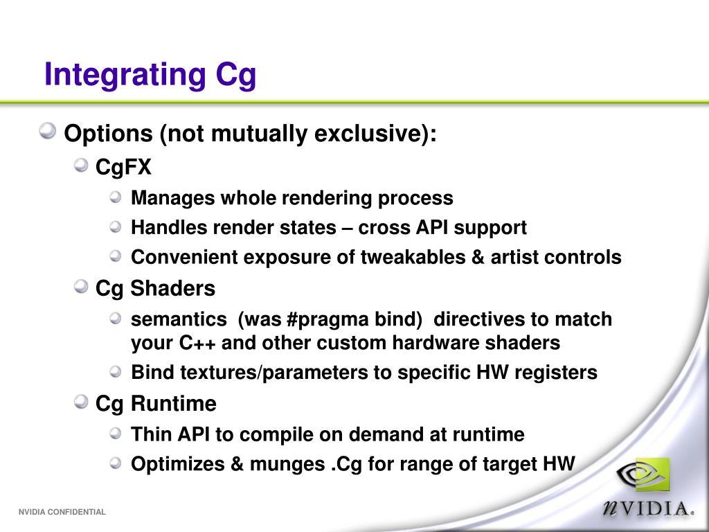 Integrating Cg