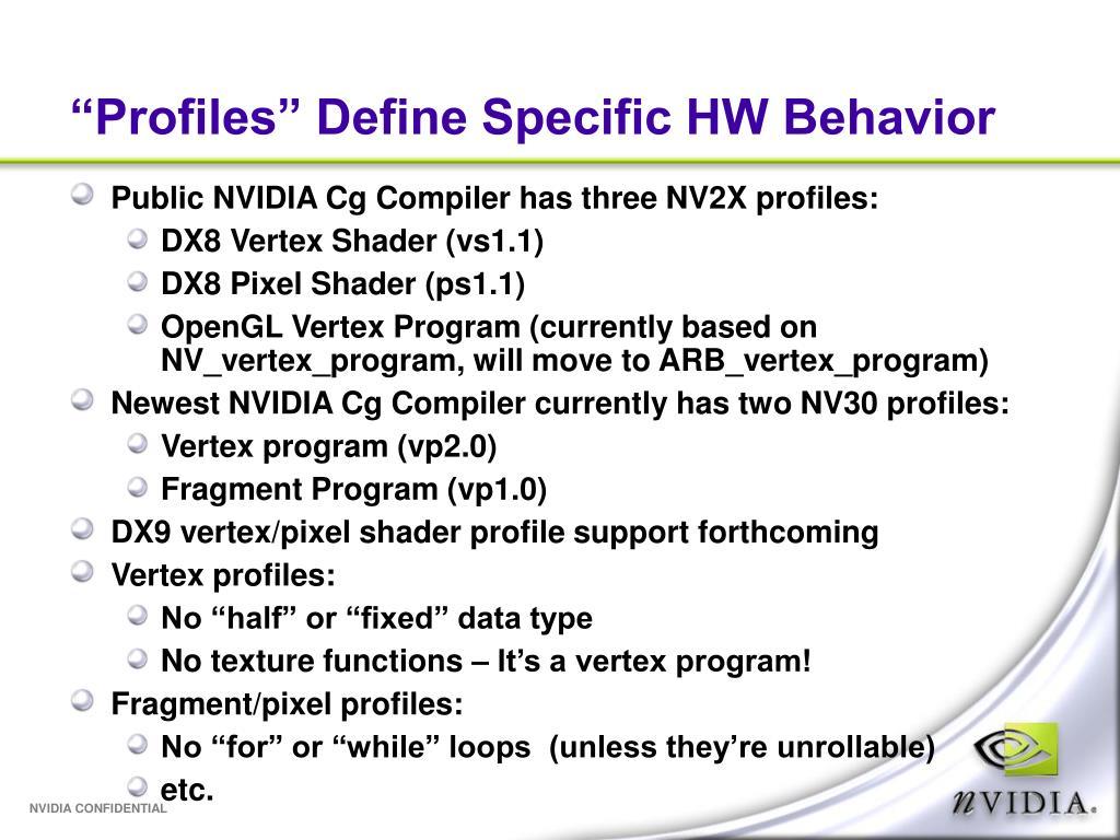 """Profiles"" Define Specific HW Behavior"