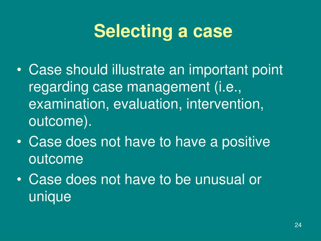 Case should illustrate an important point regarding case management (i.e., examination, evaluation, intervention, outcome).