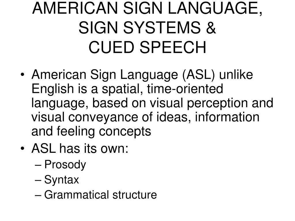 AMERICAN SIGN LANGUAGE, SIGN SYSTEMS &