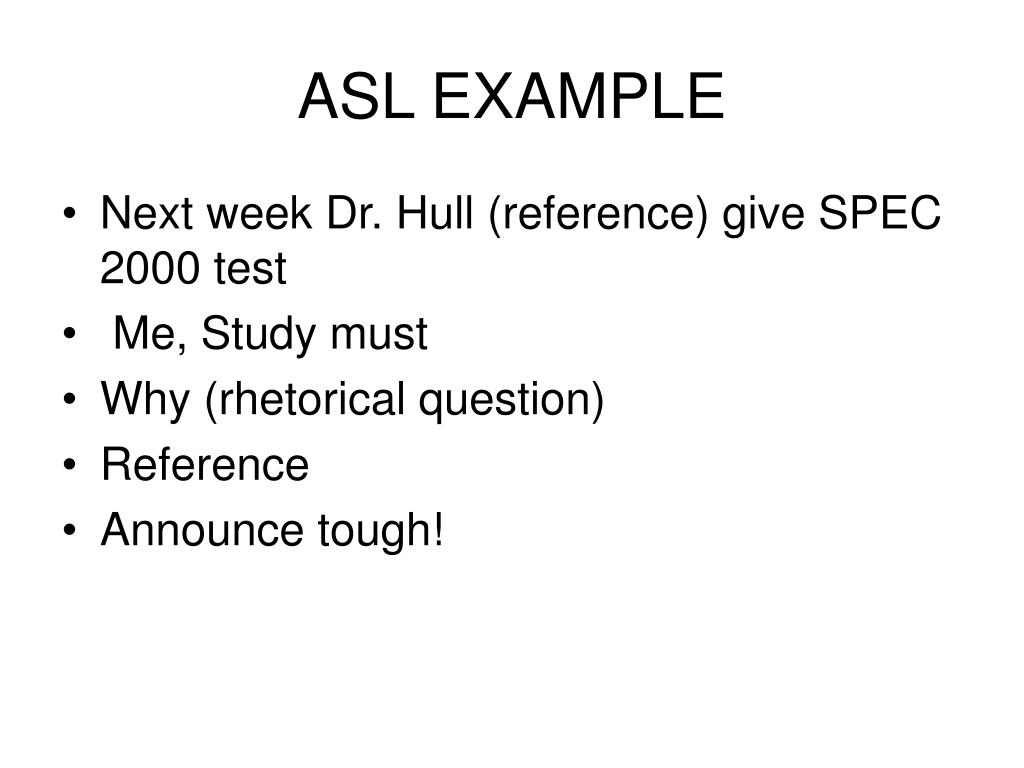 ASL EXAMPLE